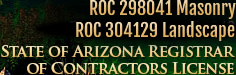 Residential #218585; Commercial #218586; State of Arizona Registrar of Contractors License